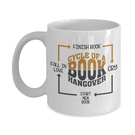 Cycle Of A Book Hangover Coffee & Tea Gift Mug And Birthday Gifts for Young Women Readers & Book