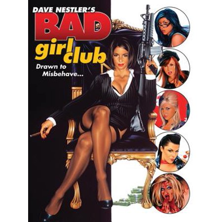 Dave Nestler's Bad Girl Club : Drawn to Misbehave (Best Of Bad Girls Club)