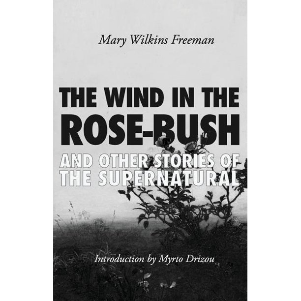 The Wind in the Rose-Bush (Paperback)