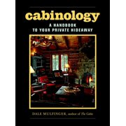 Cabinology: A Handbook to Your Private Hideaway (Hardcover)