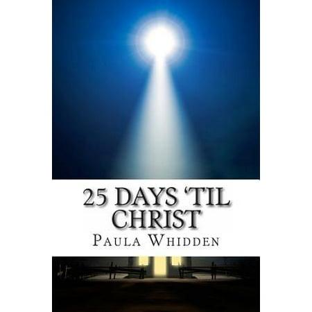 25 Days 'Til Christ : An Advent Devotional for the Family (Days Til Halloween)