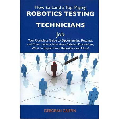 How to Land a Top-Paying Robotics Testing Technicians Job : Your ...