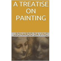 A Treatise on Painting (Illustrated) - eBook