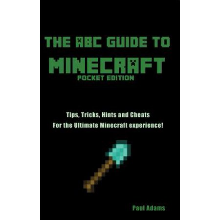 The ABC Guide to Minecraft: Tips Tricks and Cheats for the Ultimate Minecraft Experience - eBook (Cheats For Bakery Story Halloween)
