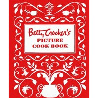 Betty Crocker Cooking: Betty Crocker's Picture Cookbook, Facsimile Edition (Hardcover)