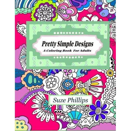 Pretty Simple Designs A Coloring Book For Adults