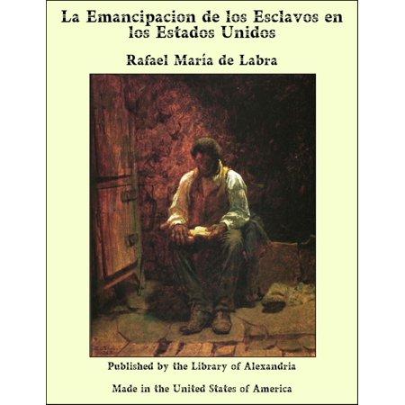 La Emancipacion de los Esclavos en los Estados Unidos - eBook](Un Halloween En Estados Unidos)