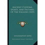 Ancient Customs, Sports, and Pastimes, of the English (1835)