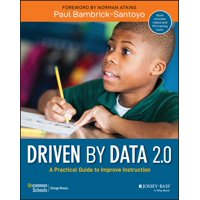 Driven by Data 2.0 : A Practical Guide to Improve Instruction