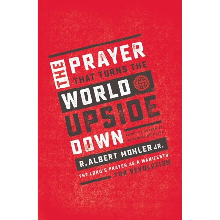 The Prayer That Turns the World Upside Down : The Lord's Prayer as a Manifesto for Revolution ()