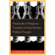 Paradoxes of Religious Toleration in Early Modern Political Thought - eBook