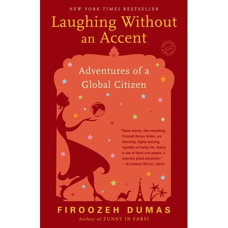 Laughing Without an Accent : Adventures of a Global (Global Citizen The Architecture Of Moshe Safdie)