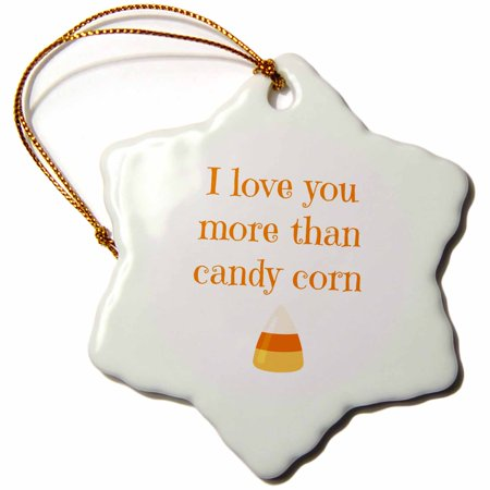 3dRose I love you more than candy corn with white background - Snowflake Ornament, 3-inch](Snowflake Candy)