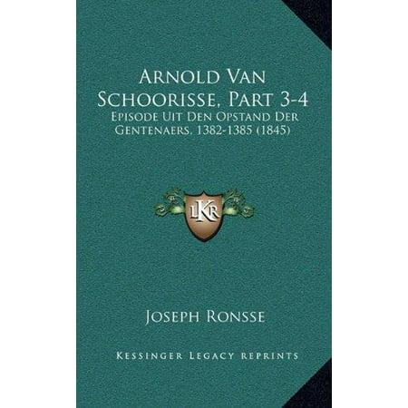 Arnold Van Schoorisse, Part 3-4 : Episode Uit Den Opstand Der Gentenaers, 1382-1385 (1845)