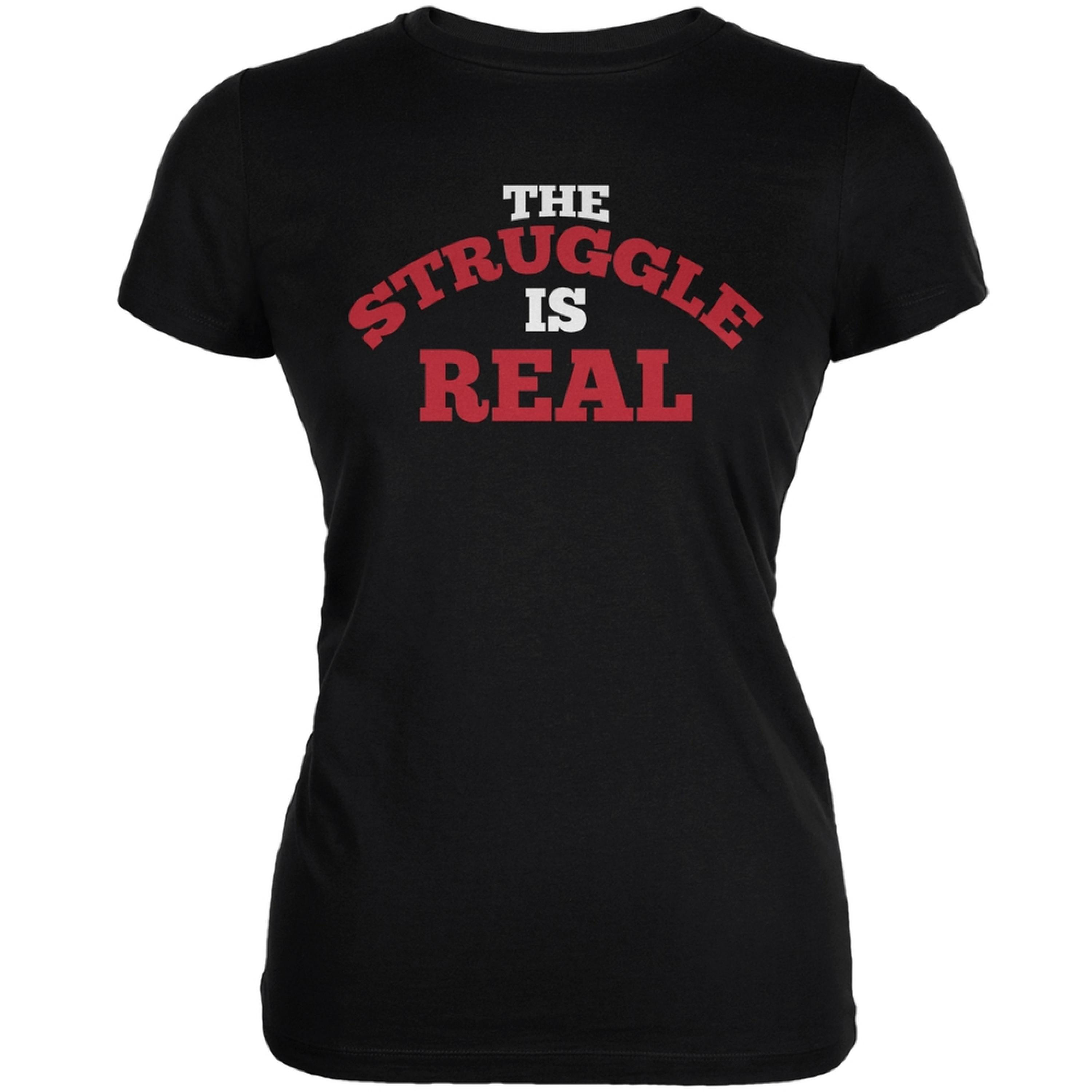 The Struggle Is Real Black Juniors Soft T-Shirt