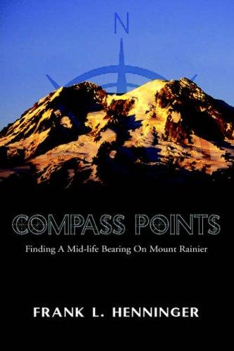Compass Points: Finding a Mid-Life Bearing on Mount Rainier by
