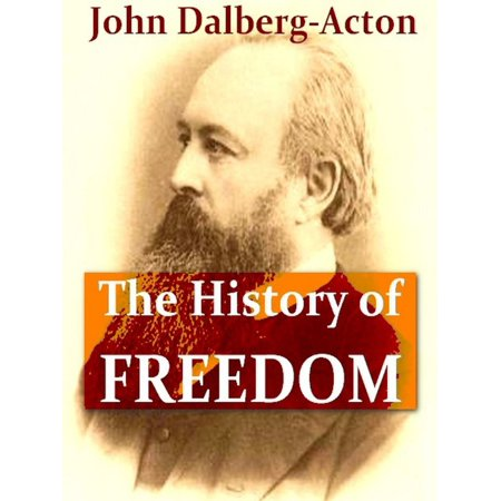 The History of Freedom and Other Essays - eBook (Essay Halloween History)