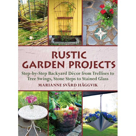 Trellis Rustic 3 Light - Rustic Garden Projects : Step-by-Step Backyard Décor from Trellises to Tree Swings, Stone Steps to Stained Glass