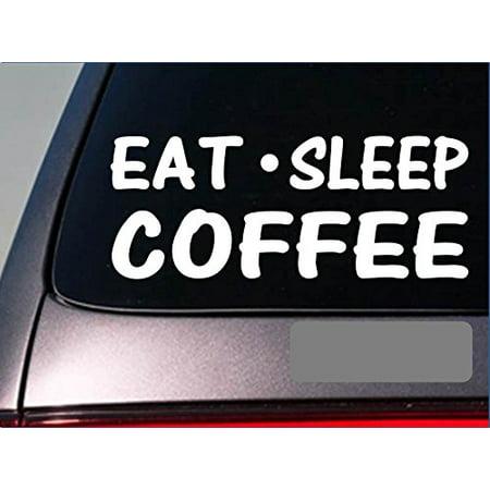 Eat Sleep Coffee Sticker *G839* 8