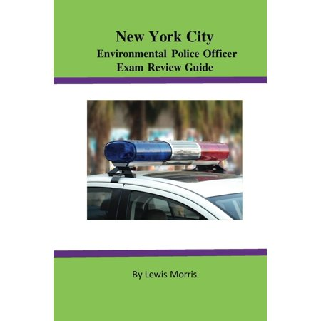 New York City Environmental Police Officer Exam Review Guide -