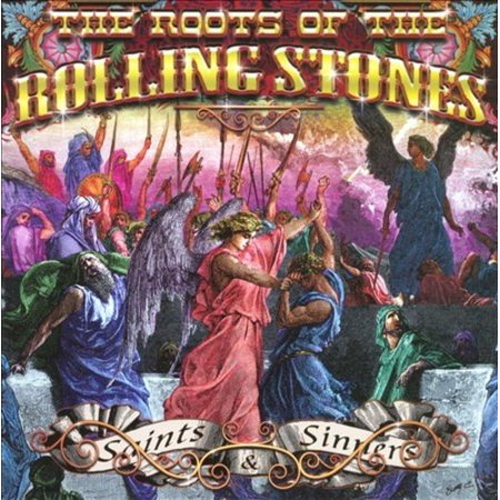 THE ROOTS OF THE ROLLING STONES: SAINTS & SINNERS