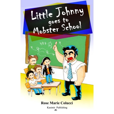 Little Johnny Goes to Mobster School - eBook