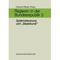 """Regieren in Der Bundesrepublik III : Systemsteuerung Und """"staatskunst"""""""