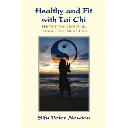 - Healthy and Fit with Tai Chi : Perfect Your Posture, Balance, and Breathing