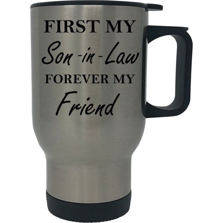 d217646a126 First My Son-in-Law Forever My Friend 14 oz Stainless Steel Travel Coffee  Mug - Walmart.com