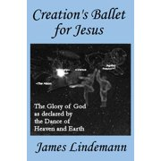 Creation's Ballet for Jesus (Paperback)