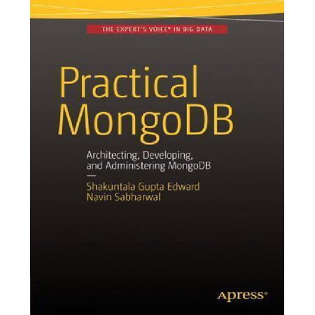 Practical MongoDB: Architecting, Developing, and Administering MongoDB - image 1 of 1