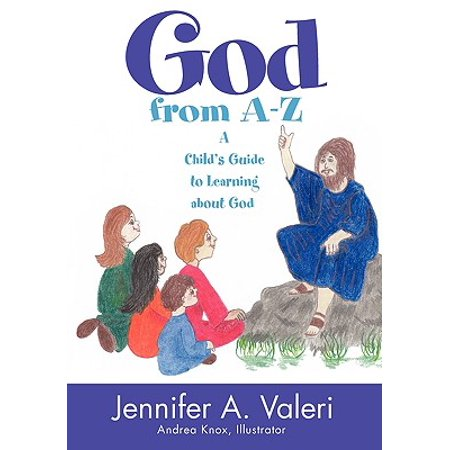 God from A-Z : A Child's Guide to Learning about (Learning About God From A To Z)