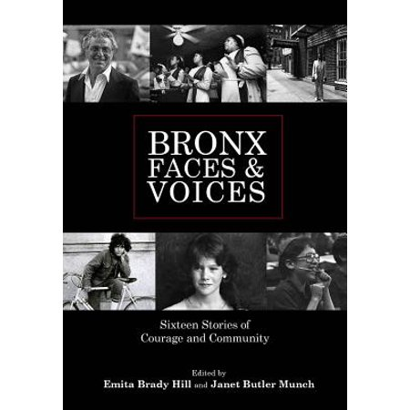 Bronx Faces and Voices : Sixteen Stories of Courage and (Face Of Vogue)