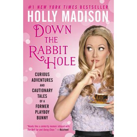 Down the Rabbit Hole : Curious Adventures and Cautionary Tales of a Former Playboy Bunny (Rabbit Hole Singapore Halloween)