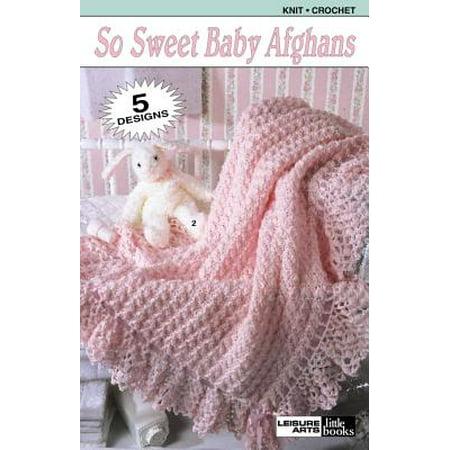 So Sweet Baby Afghans (Leisure Arts #75015)