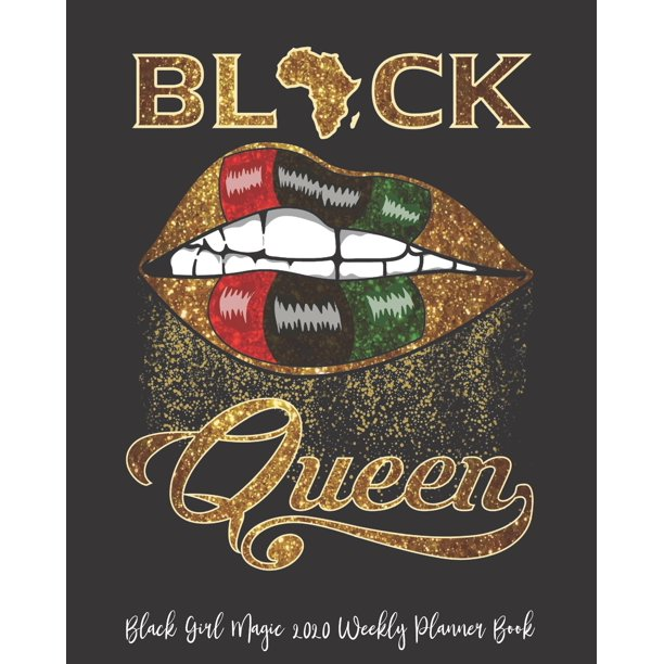 Black Girl Magic 2020 Weekly Planner Book Boss Bitch Hustle Black Girl Magic Melanin Queen 2020 Calendar Goals Gratitude African American 8 X 10 Large Organize Password Contacts Bla Walmart Com Walmart Com