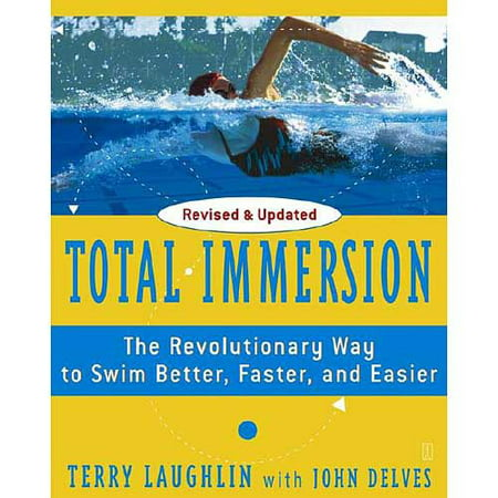 Total Immersion  The Revolutionary Way To Swim Better  Faster  And Easier