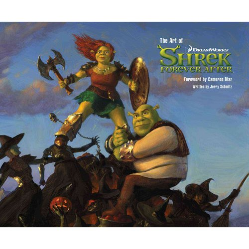 The Art of Shrek Forever After: The Art of Being an Ogre