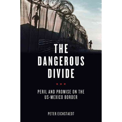 The Dangerous Divide: Peril and Promise on the US-Mexico Border