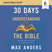 30 Days to Understanding the Bible: Audio Bible Studies - Audiobook