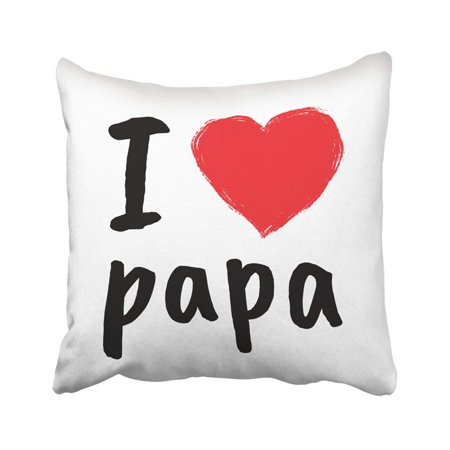 BSDHOME White Birthday I Love Papa Greetings For Fathers Day Happy Dad Abstract Celebration Daddy Pillowcase Cover 16x16 inch - image 1 de 1
