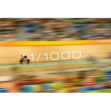 1/1000th : The Sports Photography of Bob Martin