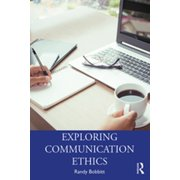 Exploring Communication Ethics - eBook