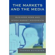Markets and the Media: Business News and Stock Market Movements (Paperback)