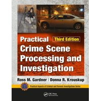 Practical Aspects of Criminal and Forensic Investigations: Practical Crime Scene Processing and Investigation, Third Edition (Hardcover)
