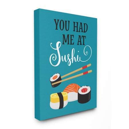 The Stupell Home Decor Collection Bright Blue You Had Me At Sushi Script Lettering Illustration Stretched Canvas Wall Art, 24 x 30 24 X 30 Giclee Canvas