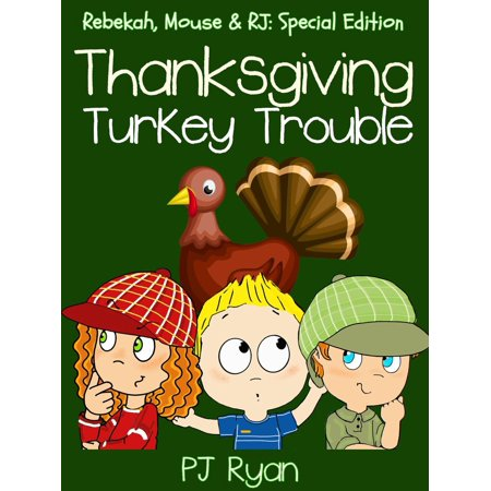 Thanksgiving Turkey Trouble (Rebekah, Mouse & RJ: Special Edition) - eBook - Peanuts Thanksgiving Special