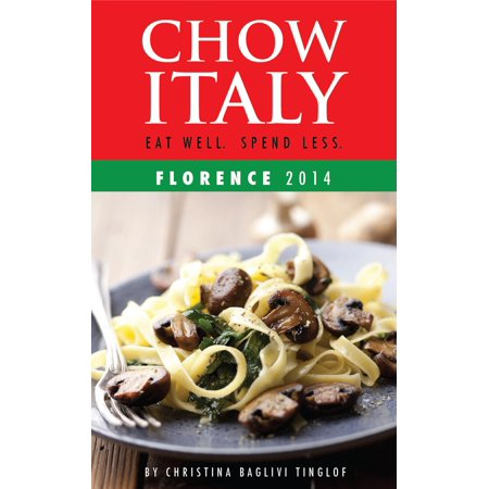 Chow Italy: Eat Well, Spend Less (Florence 2014) -