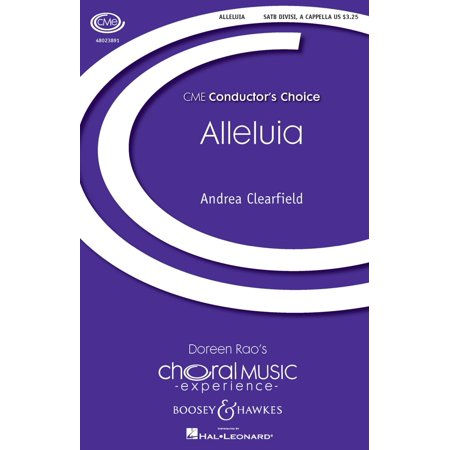 Boosey And Hawkes Alleluia  Cme Conductors Choice  Satb A Cappella Composed By Andrea Clearfield