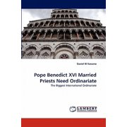Pope Benedict XVI Married Priests Need Ordinariate